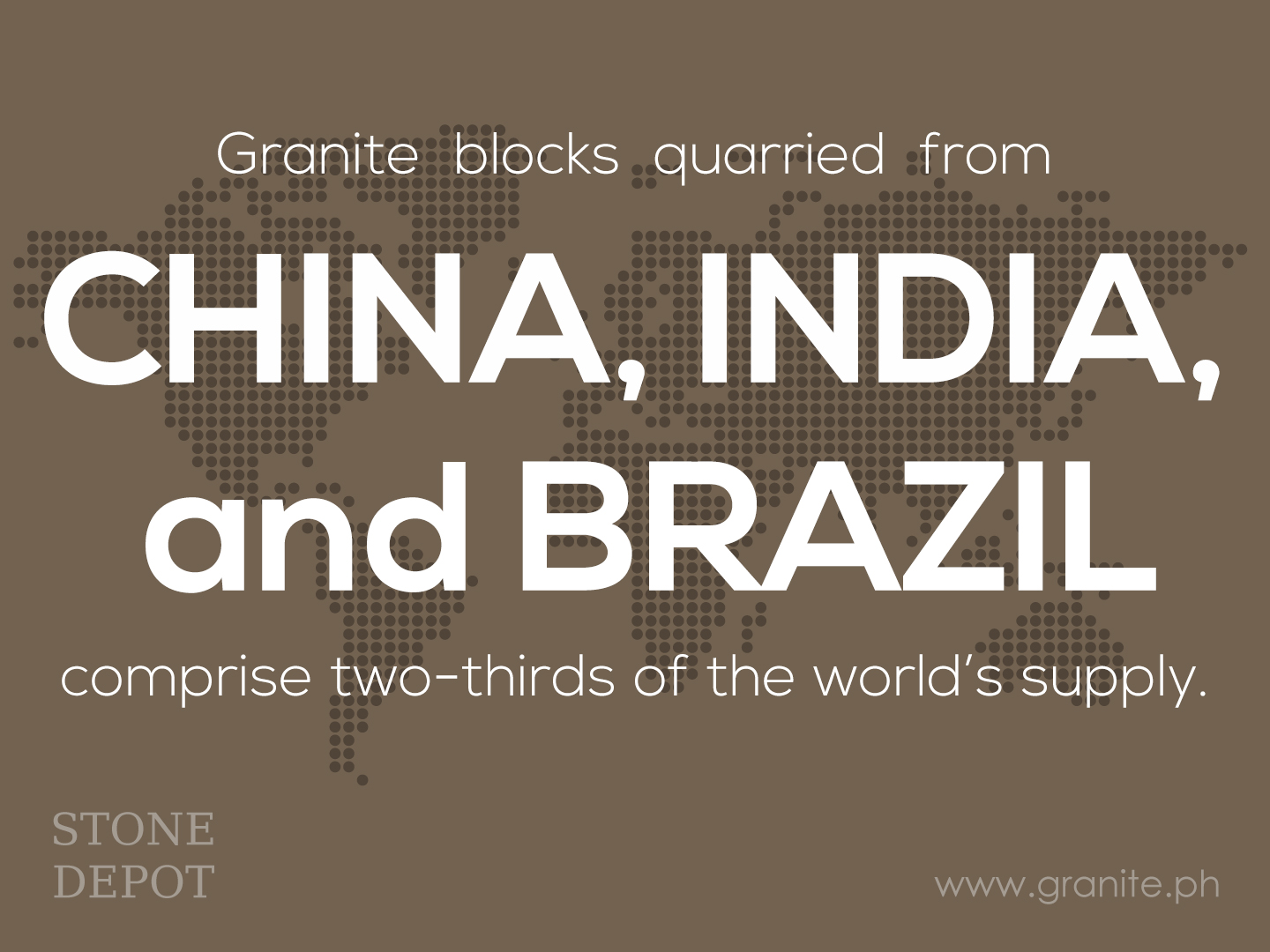 Granite blocks quarried from China, India, and Brazil comprise two-thirds of the world's supply